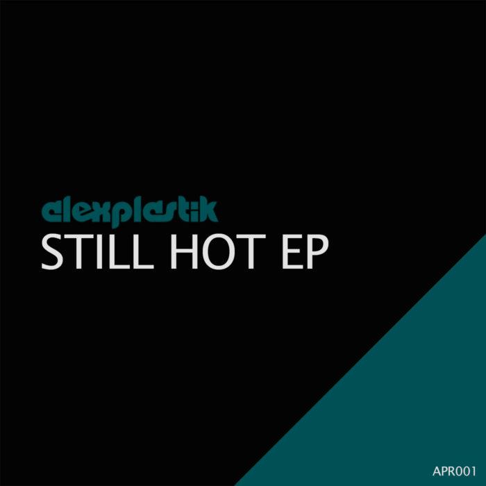 Still Hot EP Alex Plastik